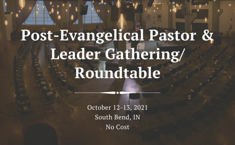 Post-Evangelical Pastor and Leader Gathering